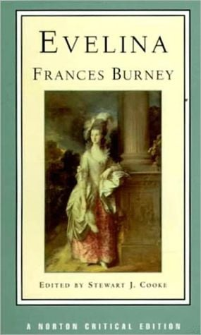 Evelina; Or, the History of a Young Lady's Entrance into the World: Authoritative Text, Contexts & Contemporary Reactions & Criticisms book written by Frances Burney
