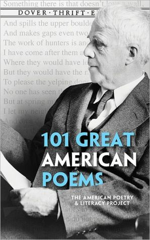 101 Great American Poems book written by American Poetry & Literacy Project
