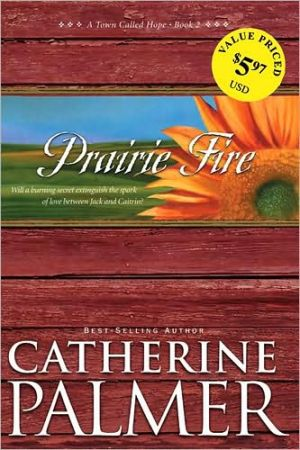 Prairie Fire book written by Catherine Palmer