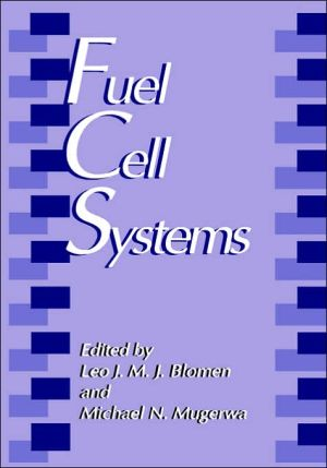 Fuel Cell Systems book written by Leo J. M. J. Blomen