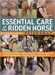 Essential Care of the Ridden Horse book written by Peter Gray