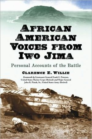 African American Voices from Iwo Jima: Personal Accounts of the Battle book written by Clarence E. Willie