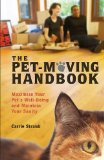 The Pet-Moving Handbook: Maximize Your Pet's Well-Being and Maintain Your Sanity book written by Carrie Straub