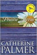Prairie Storm book written by Catherine Palmer