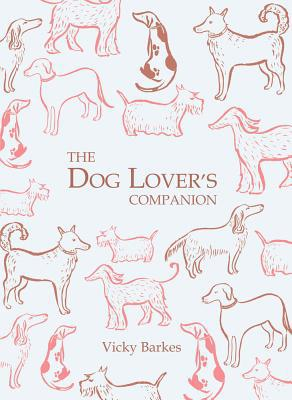 The Dog Lover's Companion book written by Barkes, Vicky/ Walker,
