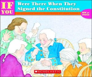 If You Were There When They Signed the Constitution book written by Elizabeth Levy