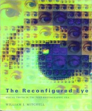 The Reconfigured Eye: Visual Truth in the Post-Photographic Era book written by William J. Mitchell