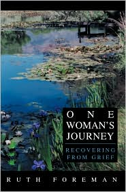 One Woman's Journey: Recovering from Grief book written by Ruth Foreman