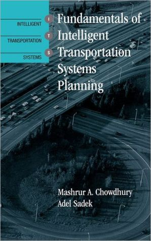 Fundamentals of Intelligent Transportation Systems Planning written by Mashrur A. Chowdhury