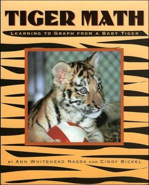 Tiger Math: Learning to Graph from a Baby Tiger written by Ann Whitehead Nagda