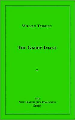 The Gaudy Image book written by William Talsman