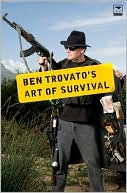 Ben Trovato's Art of Survival book written by Ben Trovato