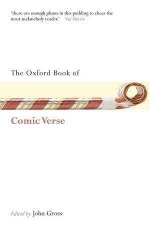The Oxford Book of Comic Verse book written by John Gross