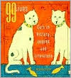 99 Lives: Cats in History, Legend and Literature book written by Howard Loxton