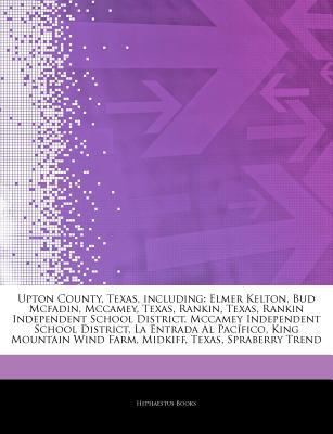 Articles on Upton County, Texas, Including written by Hephaestus Books