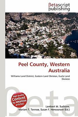 Peel County, Western Australia written by Lambert M. Surhone