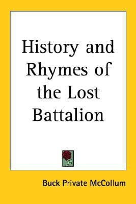 History and Rhymes of the Lost Battalion written by Buck Private McCollum