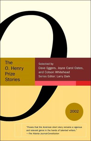 The O. Henry Prize Stories 2002 written by Larry Dark