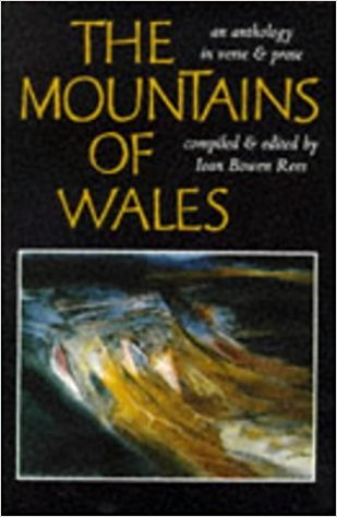 Mountains of Wales: An Anthology in Verse and Prose written by Ioan Bowen Rees