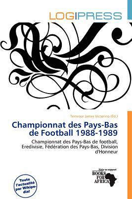 Championnat Des Pays-Bas de Football 1988-1989 written by Terrence James Victorino