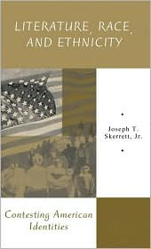 Literature, Race, and Ethnicity: Contesting American Identities written by Joseph Skerrett