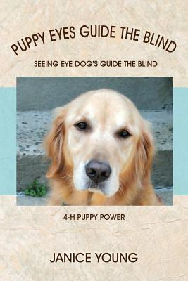 Puppy Eyes Guide the Blind book written by Janice Young