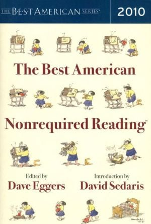The Best American Nonrequired Reading 2010 written by Dave Eggers