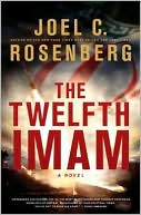 The Twelfth Imam book written by Joel C. Rosenberg