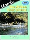 Ozarks Blue-Ribbon Trout Streams book written by Danny Hicks