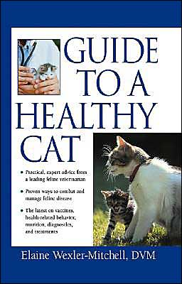 Guide to a Healthy Cat book written by Elaine Wexler-Mitchell