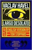 Largo Desolato: A Play in Seven Scenes book written by Vaclav Havel