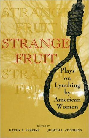 Strange Fruit book written by Judith L. Stephens