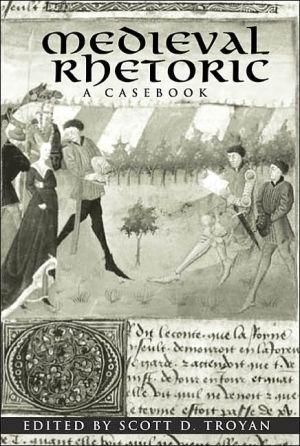 Medieval rhetoric book written by Scott D. Troyan