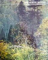 The American north woods written by Percy Knauth and the editors of Time-Life Books