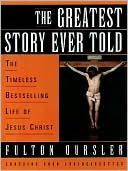 The Greatest Story Ever Told book written by Fulton Oursler