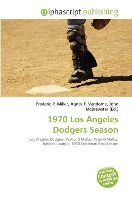 1970 Los Angeles Dodgers Season written by Frederic P. Miller