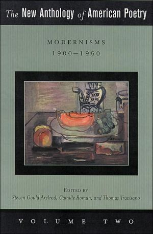 The New Anthology of American Poetry: Volume II: Modernisms: 1900-1950 written by Steven Gould Axelrod