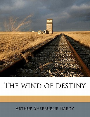 The Wind of Destiny book written by Hardy, Arthur Sherburne