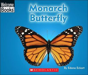 Monarch Butterfly book written by Edana Eckart