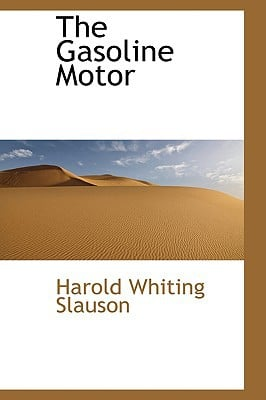 The Gasoline Motor written by Slauson, Harold Whiting