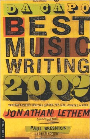 Da Capo Best Music Writing 2002 book written by Jonathan Lethem