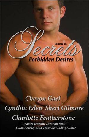 Secrets, Volume 16: Forbidden Desires book written by Charlotte Featherstone