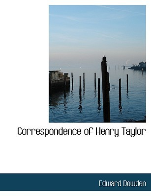 Correspondence of Henry Taylor book written by Dowden, Edward