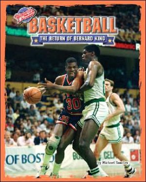 Basketball: The Return of Bernard King written by Michael Sandler