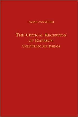 The Critical Reception Of Emerson book written by Sarah Ann Wider
