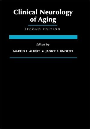 Clinical Neurology of Aging book written by Martin L. Albert