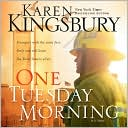 One Tuesday Morning book written by Karen Kingsbury