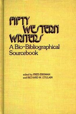 Fifty Western writers book written by Fred Erisman and  Richard W. Etulain