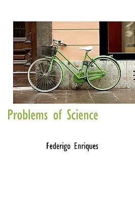 Problems of Science book written by Federigo Enriques