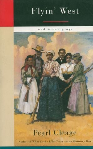 Flyin' West and Other Plays book written by Pearl Cleage